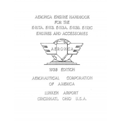 Aeronca Aircraft Engine Handbook for the E-107A, E-113, E-113A, E-113B, E-113C Engines and Accessories 1938 Edition $ 13.95