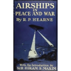 Airships in Peace and War Being The Second Edition of Aerial Warfare