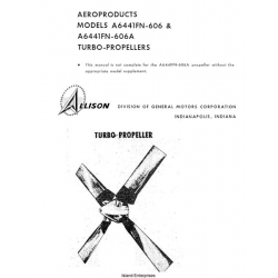 Allison Aeroproducts A6441FN-606 and A6441FN-606A Turbo-Propellers Manual