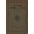 Applied Aeronautics - The Airplane First Edition 1918 $4.95