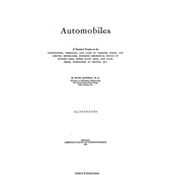 Automobiles a Practical Treatise on the Construction, Operation and Care of Gasoline, Steam and Electric Motor Cars $4.95
