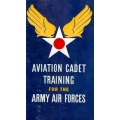 Aviation Cadet Training for the Army Air Forces $2.95