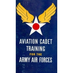 Aviation Cadet Training for the Army Air Forces
