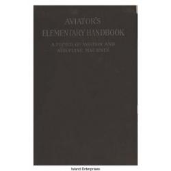 Aviator's Elementary Handbook A Primer of Aviation and Aeroplane Machines 1918 $4.95