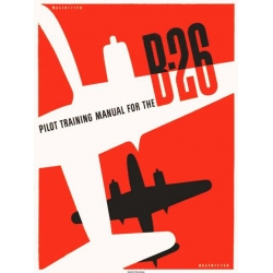 "MARTIN B-26 MARAUDER ""The Widowmaker"" PILOT TRAINING FLIGHT MANUAL/POH"