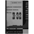 Consolidated B-32 Dominator Airplane Commander Training Manual $12.95