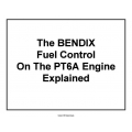 Bendix Fuel Control On The PT6A Engine Explained Training Manual