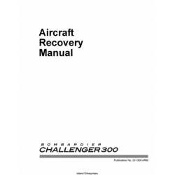 Bombardier Challenger 300 Model BD-100-1A10 Aircraft Recovery Manual 2003 - 2007 $9.95