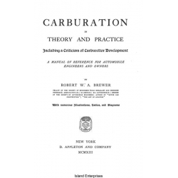 Carburation in Theory and Practice Including a Critism of Carburettor Development $4.95