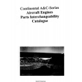 Continental A & C Series Aircraft Engines Parts Interchangeability Catalogue $9.95