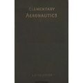 Elementary Aeronautics or The Science and Practice of Aerial Machines $4.95