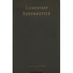 Elementary Aeronautics or The Science and Practice of Aerial Machines