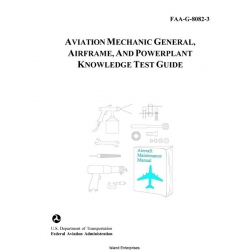 FAA-G-8082-3 Aviation Mechanic General, Airframe and Powerplant Knowledge Test Guide 1999