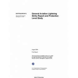 FAA General Aviation Lightning Strike Report and Protection Level Study