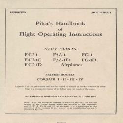 Vought F-4U1-1 F4U-1C F4-1D F3A-1 F3A-1D FG-1 FG-1D Navy  Model Corsair I II III IV Pilot's Handbook of Flight Operating Instructions AN 01-45HA-1