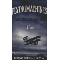 Flying Machines Past, Present and Future