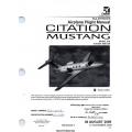 Cessna 510 Citation Mustang Flight Manual/POH 510FM-07 $19.95