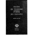 Guide Du Tourisme Automobile et Aérien Au Sahara Saison 1934 - 1935