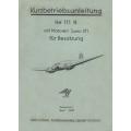 Heinkel He 111 H Kurzbetriebsanleitung mit Motoren Jumo 211 f ür Besatzung $9.95
