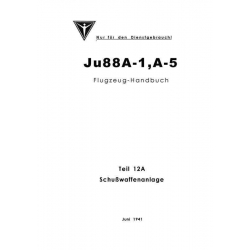 Ju 88 A-1, A-5 Flugzeug-Handbuch Teil 12A Schußwaffenanlage $2.95