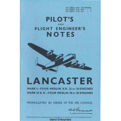 Avro Lancaster Mark I, III and X Four Merlin Engines Pilots & Flight Engineers Notes