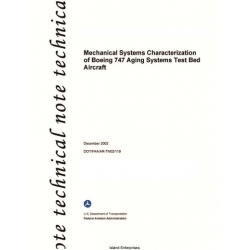 Mechanical Systems Characterization of Boeing 747 Aging Systems Test Bed Aircraft