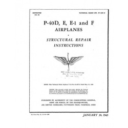 Curtiss P-40D, E, E-1 and F Airplanes T.O NO. 01-25C-3 Structural Repair Instructions 1943 $4.95