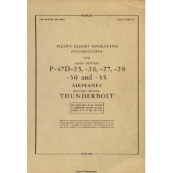 Republic P-47D-25,26,27,28,30 and 35 & Thunderbolt Airplanes Pilot's Flight Operating Instructions