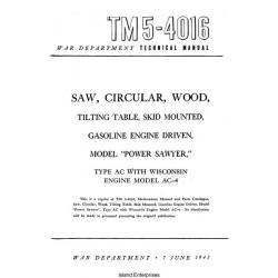 TM 5-4016 Saw, Circular, Wood, Tilting Table, Skid Mounted, Gasoline Engine Driven, Model Power Sawyer