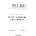 TM 9-1320 75-mm Howitzers and Carriages Technical Manual
