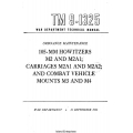 TM 9-1325 105-mm Howitzers M2 and M2A1; Carriages M2A1 and M2A2; and Combat Vehicle Mounts M3 and M4