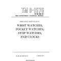 TM 9-1575 Ordnance Maintenance Wrist Watches, Pocket Watches, Stop Watches, And Clocks