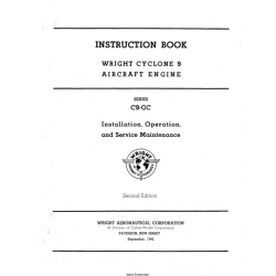 Wright Aircraft Engine Cyclone 9 C9-GC Installation, Operation and Service Maintenance Instructions 2nd Edition, 1942