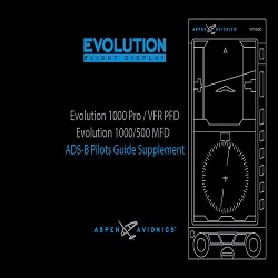 Aspen Evolution 1000 Pro/ VFR PFD, Evolution 1000/500 MFD ADS-B Pilot's Guide Supplement