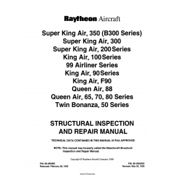 Beechcraft Super King Air 350(B300 Series)300-200-100, 99 Airliner Series, 90 Series, F90, Queen Air 88-65-70-80 series, Twin Bonanza 50 Series Structural Inspection and Repair Manual 98-39006B3 $29.95