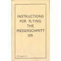 Messerschmitt 109 Instructions for Flying $2.95