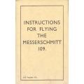 Messerschmitt 109 Instructions for Flying