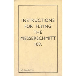 Messerschmitt 109 Instructions for Flying $2.95