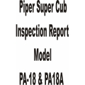 Piper Super Cub PA-18 & PA-18A Inspection Report 230-202 $4.95