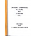 Stinson Voyager and Flying Station Wagon 1947 Owner's Operating Manual $4.95